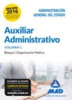 auxiliar administrativo de la administración general del estado. temario volumen 1 bloque i: organización pública 9788490938768