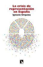 la crisis de representacion en españa ignacio urquizu 9788490971468