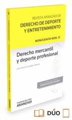 derecho mercantil y deporte profesional luis cazorla gonzalez serrano 9788490999868