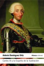 CARLOS III Y LA ESPAÑA DE LA ILUSTRACIÓN