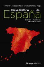 breve historia de españa-fernando garcia de cortazar-jose manuel gonzalez vesga-9788491047568