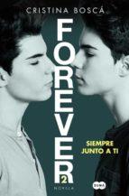 forever 2: siempre junto a ti-cristina bosca-9788491290568
