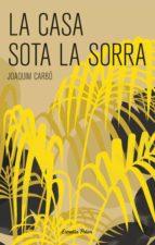 la casa sota la sorra (ebook)-joaquim carbo-9788491371168