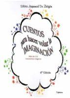 cuentos para hacer volar la imaginacion (6ª ed.) silvia jaquenod de zsögön 9788491489368
