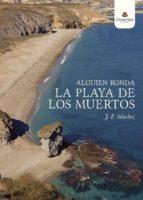 alguien ronda la playa de los muertos (ebook) j.f. sanchez 9788491831068