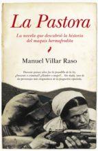 la pastora: la novela que descubrio la historia del maquis hermaf rodita manuel villar raso 9788492924868