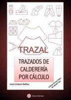 trazal. trazados de caldereria por calculo: inluye cd con hojas d e calculo tipo jose umbert ibañez 9788492970568