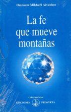 la fe que mueve montañas omraam mikhael aivanhov 9788493170868
