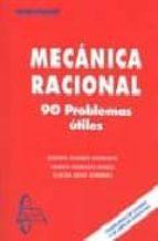 mecanica racional: 90 problemas utiles laura abad toribio 9788493478568
