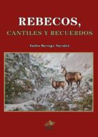 rebecos, cantiles y recuerdos isidro borrego navalon 9788493912468