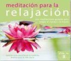 meditacion para la relajacion: tres meditaciones guiadas para rel ajar el cuerpo y la mente (cd) 9788493946968