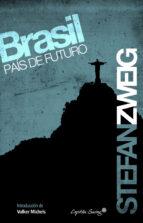 brasil pais de futuro stefan zweig 9788493982768