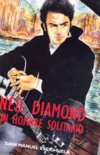 neil diamond: un hombre solitario-juan manuel escrihuela-9788494065668