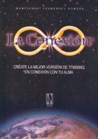 la conexion: create la mejor version de ti mismo en conexion con tu alma montserrat fernandez romera 9788494300868
