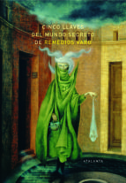 cinco llaves del mundo secreto de remedios varo-9788494377068