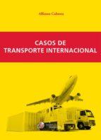 casos de transporte internacional-alfonso cabrera canovas-9788494390968