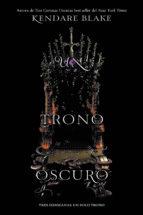 un trono oscuro kendare blake 9788494731068