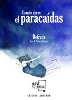 cuando abras el paracaidas (edicion limitada navidad 2017) (inclu ye libreta)-defreds jose. a. gomez iglesias-9788494746468