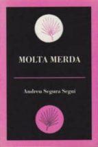 El libro de Molta merda autor ANDREU SEGURA SEGUI PDF!