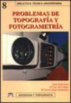 problemas de topografia y fotogrametria luis ortiz sanz maria luz gil campo maria teresa rego sanmartin 9788495279668