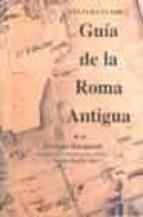 guia de la roma antigua (4ª ed.)-georges hacquard-j. dautry-o. maisani-9788495855268