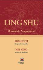 ling shu: canon de acupuntura; hoang ti: emperador amarillo; nei king: canon de medicina 9788496079168