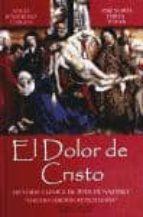 el dolor de cristo: historia clinica de jesus de nazaret (3ª ed a ctualizada)-angel rodriguez cabezas-9788496257368