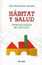 habitat y salud: armonizacion de espacios jordi matamoros i navarro 9788496381568