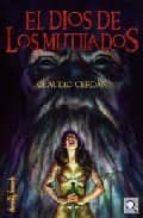 el dios de los mutilados-claudio jose cerdan reina-9788496554368