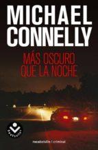 mas oscuro que la noche (serie harry bosch 7) michael connelly 9788496940468