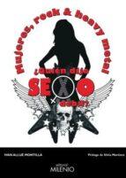 mujeres, rock y heavy metal: ¿quien dijo sexo debil? ivan allue montilla 9788497437868