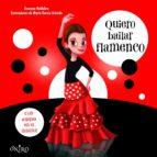 quiero bailar flamenco azucena huidobro 9788497547468