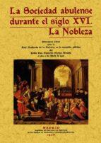 la sociedad abulense durante el siglo xvi: la nobleza (ed. facsim il) abelardo merino alvarez 9788497610568