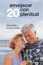 envejecer con plenitud: 20 reglas para vivir y envejecer con aleg ria-albert ellis-9788497773768