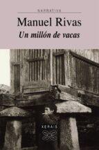 un millon de vacas (3ª ed.)-manuel rivas-9788497826068