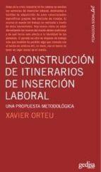 construccion de itinerarios de insercion laboral-xavier orteu-9788497842068
