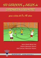 100 ejercicios y juegos de coordinación óculo-motriz para niños de 8 a 10 años (ebook)-javier alberto bernal ruiz-9788498233568