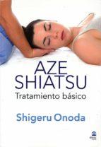 aze shiatshu (color): tratamiento basico. (volumen 1)-shigeru onoda-9788498272468