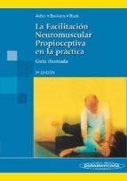 la facilitación neuromuscular propioceptiva en la práctica. guía ilustrada 3ª edición-9788498352368