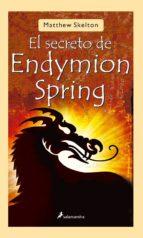 secreto de endymion spring, el-matthew skelton-9788498380668