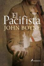 El libro de El pacifista autor JOHN BOYNE PDF!