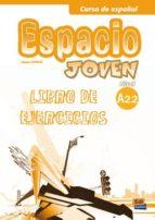 espacio joven nivel a2.2: libro de ejercicios-9788498483468