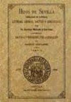 El libro de Facsímil: hijos de sevilla señalados en santidad, letras, armas, artes ó dignidad. tomo ii autor JUSTINO MATUTE Y GAVIRIA DOC!