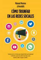 como triunfar en las redes sociales manuel moreno 9788498753868