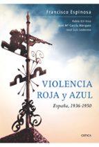 violencia roja y azul: españa, 1936-1950-francisco espinosa maestre-9788498921168