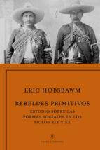 rebeldes primitivos-eric hobsbawm-9788498927368