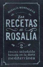 las recetas de rosalia. volumen ii rosalia montalban carranza 9788499189468
