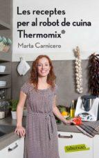 les receptes del robot de cuina thermomix-marta carnicero-9788499304168