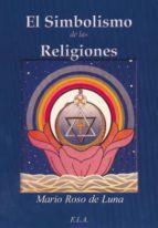 el simbolismo de las religiones mario roso de luna 9788499500768