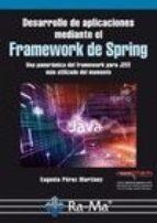 desarrollo de aplicaciones mediante el framework de spring: una panoramica del framework para j2ee mas utilizado del momento-eugenia p�rez mart�nez-9788499645568